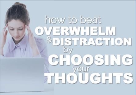 Beat Overwhelm and Distraction