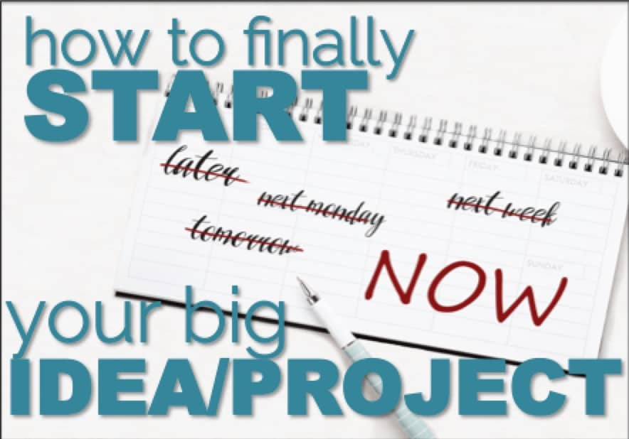 How to Start Your Idea or Project