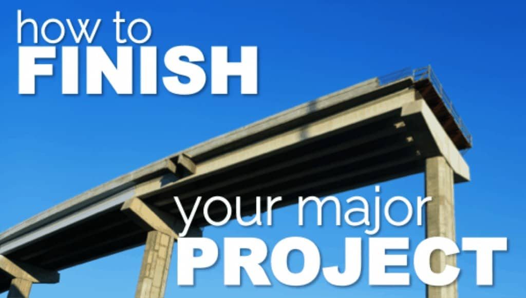 How to finish a major project SLIDE
